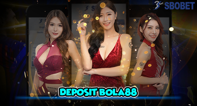 Bola88 Deposit